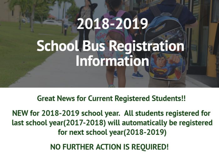 Only previously-unregistered students need to register if they plan to ride the bus for 2018-19